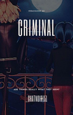 Criminal || Miraculous AU by _kittyBlanc