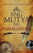 Ang Mutya ng Himagsikan (Viajeros Del Tiempo Series 4) ni JoeIgnacioWP