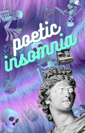 Poetic Insomnia by zchanique