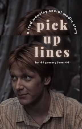 pick up lines | fred weasley ✓ by 44gummybear44