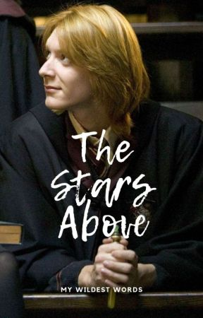The Stars Above (George Weasley Fanfiction) by mywildestwords