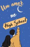 Um Amor no High School (Concluída) cover