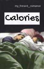 Calories (Frerard) by my_frerard__romance