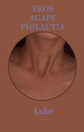Eros, Agape, Philautia by xxFatherOfLukexx