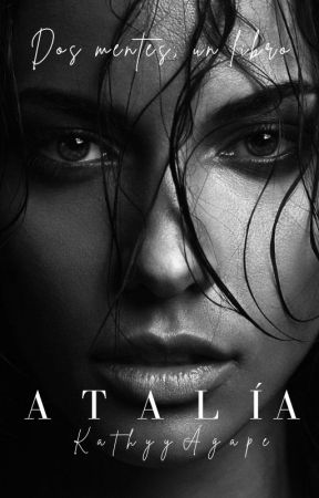 Atalía-Dos mentes Un libro by Agathy15