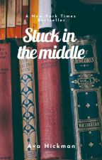 Stuck In The Middle  by avaxhickman