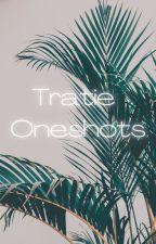 Tratie Oneshots by neptune___girl