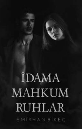 İDAMA MAHKUM RUHLAR by emirhanbikec