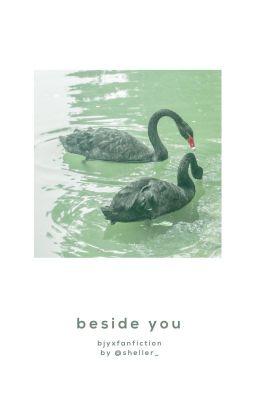 Đọc truyện bjyx | ABO ⚊ Beside you
