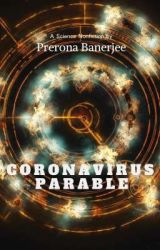 Coronavirus Parable by theconfusedsoul25