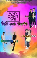 Why Don't We bxb one shots by Ryder-Jarius
