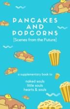 Pancakes and Popcorns [Scenes from the Future] by mariaalexa1985
