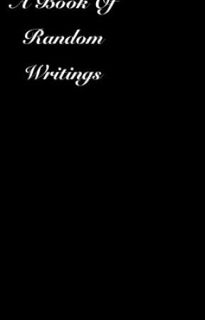 A Book Of Random Writings by ucancallmeraywww