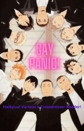 GAY PANIC! Haikyuu! Various x Crossdresser Reader! by TheDemonGodess