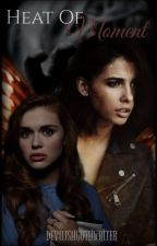 Heat Of The Moment - Lydia Martin GXG by devilishgothwriter