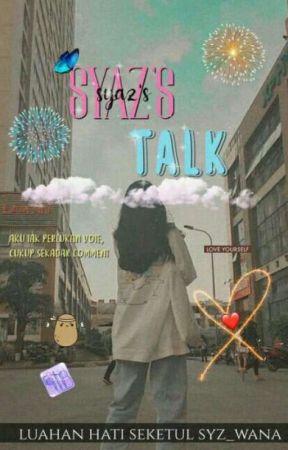 Syaz's Talk 🔊 by syz_wana