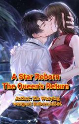 ✅ A star Reborn: The Queen's return (Completed) by ReBorn14344