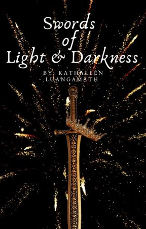 Swords of Light and Darkness by Kathaleengrace