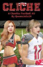 Cliché: A Chaelisa Football AU by QueenJulia24
