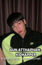 Gun Atthaphan: Kidnapper    OffGun by uiaaaeeuai