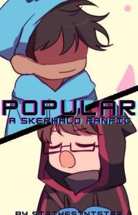 Popular (MCYT Skephalo Fanfic)〈COMPLETED〉 cover