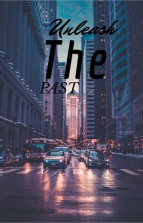 Unleash the Past by shhkeepitasecretplss