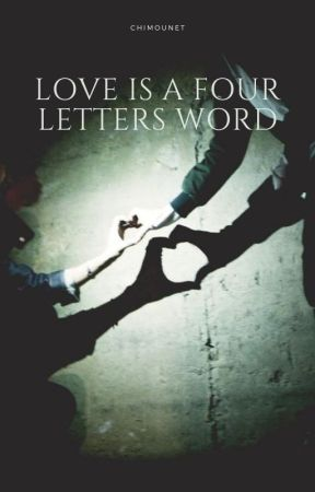 Love is a four letters word by Chimounet