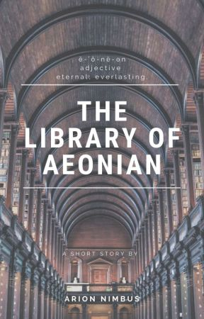 The Library of Aeonian by Arion_Nimbus