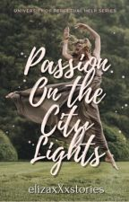 Passion On City Lights (Downtown series no.1) by elliejajie