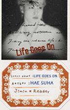 Life Goes On | Park Jimin FF| Jimin × Reader by hae_suha