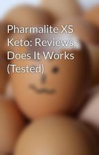 Pharmalite XS Keto: Reviews, Does It Works (Tested) by PharmaliteXSKetoDiet