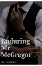 Enduring Mr McGregor by pearlmatthew0