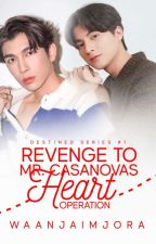 Revenge to Mr. CASANOVA's heart: Operation (COMPLETED) MG FANFIC by waanjaimjora