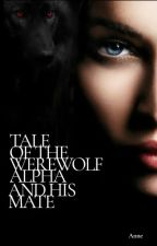 Tale of the Werewolf Alpha and His Mate by Sunshine98412