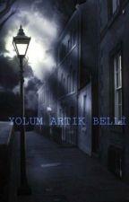 YOLUM ARTIK BELLİ by ilginygen