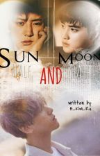 Sun Half  And Moon Half (Complete) by B_Kha_Ru