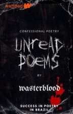 unread poems. by wasterblood