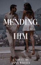 Mending Him by annawritess_