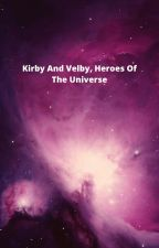 Kirby and Velby, Heroes Of The Universe by EpicPotato2000