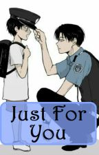 Just For You {LeviHan} by Luna_Yakamoto