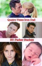 Quatro vezes Iron Dad by ParkerStark99