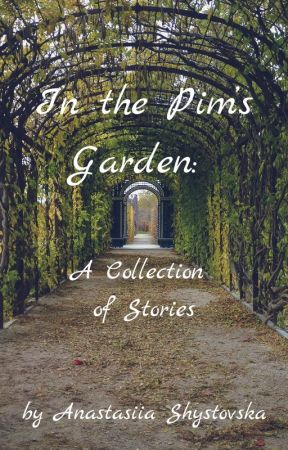 In the Pim's Garden: A Collection of Stories by AnastasiiaShystovska