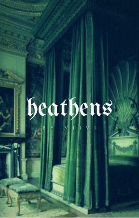 HEATHENS  - Harry Potter ✔ by unusedsideaccount