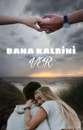 BANA KALBİNİ VER by Rabiagaripp