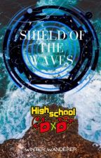 Shield of the Waves (Highschool DxD x Male Reader) by Winter_Wanderer