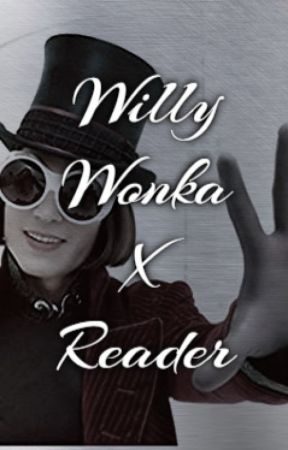 New Chocolatier-Willy Wonka x Reader by TrashGremlin46