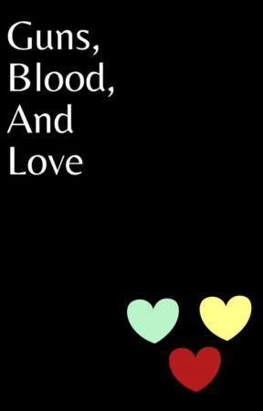 Guns, Blood, And Love, A Dreamnobur Book by SadBoi919