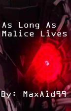 As Long As Malice Lives (Male Reader x BnHA) by MaxAid99