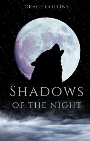 Shadows of the Night | BOOK 2 by cloudedwithstories