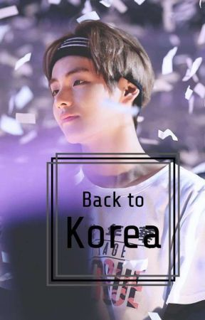 Back To Korea [ Completed ] by Linda__Teronpi